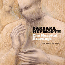 Barbara Hepworth: The Hospital Drawings