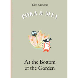 Poka & Mia: At the Bottom of the Garden