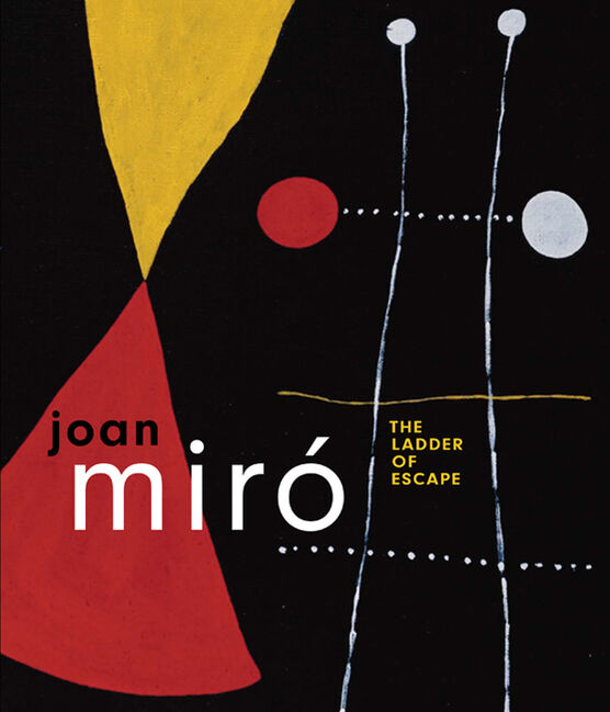 Joan Miro: The Ladder of Escape (paperback)