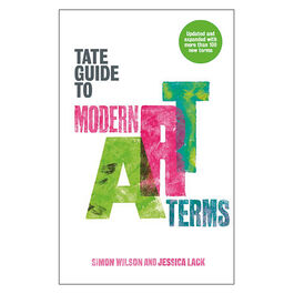 Tate Guide to Modern Art Terms: expanded edition