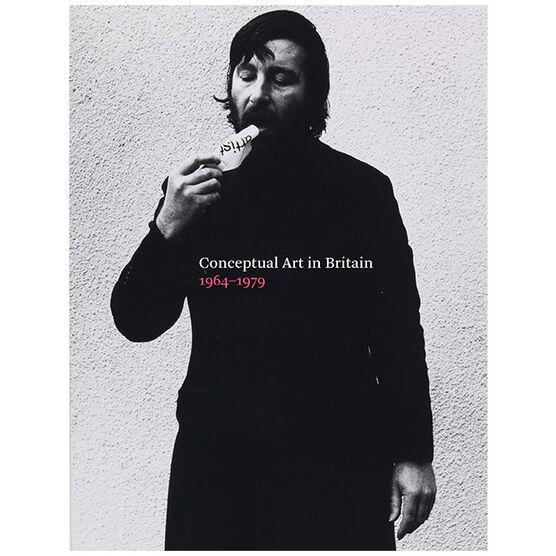 Conceptual Art in Britain 1964-79