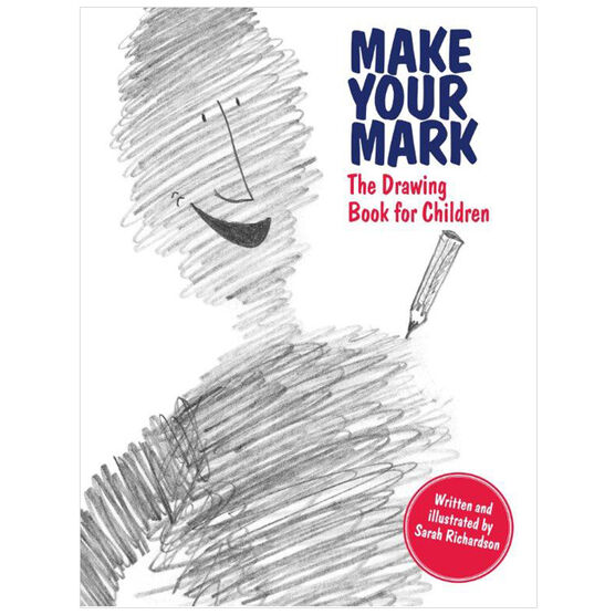 Make Your Mark: The Drawing Book for Children