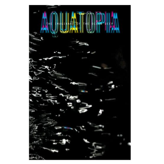 Aquatopia: The Imaginary of the Deep