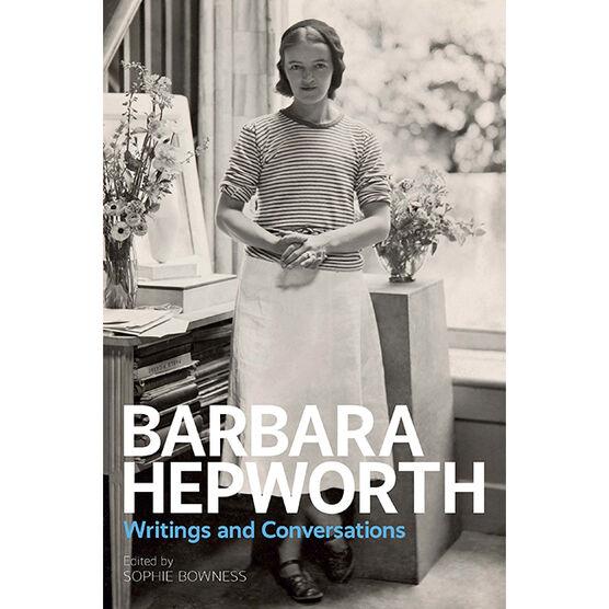Barbara Hepworth: Writings & Conversations