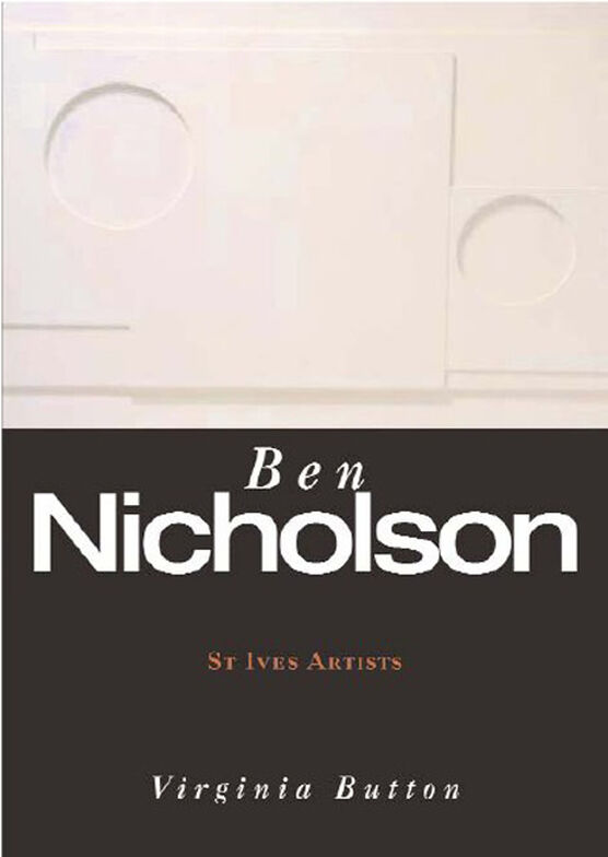 St Ives Artists: Ben Nicholson