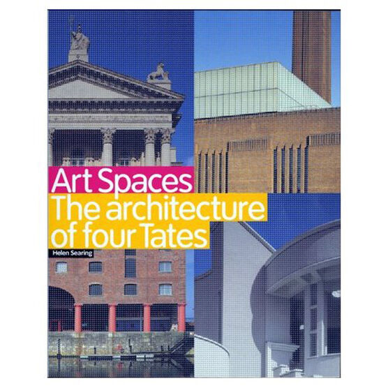 Art Spaces: The Architecture of the Four Tates