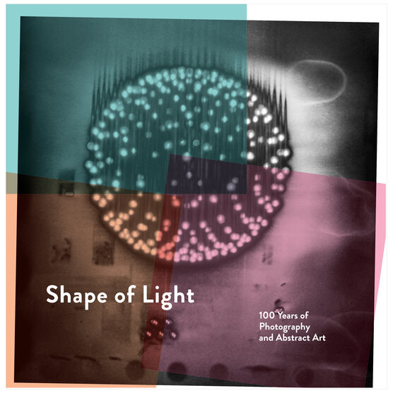Shape of Light: 100 Years of Photography & Abstract Art