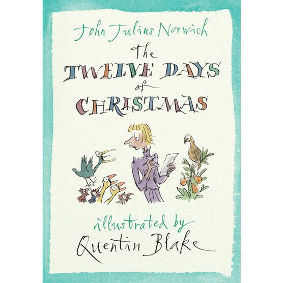 Twelve Days of Christmas (illustrated by Quentin Blake)