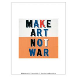 Bob and Roberta Smith Make Art Not War art print
