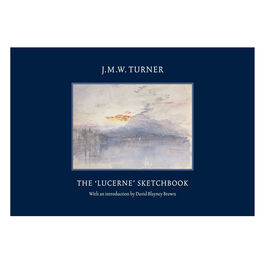 J.M.W. Turner: The Lucerne Sketchbook