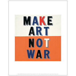 Bob and Roberta Smith Make Art Not War (mini print)
