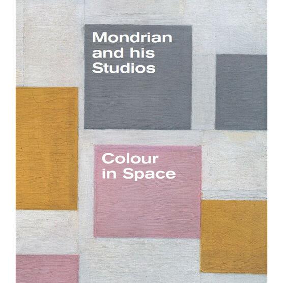 Mondrian & His Studios - Colour & Space