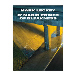 Mark Leckey: O' Magic Power of Bleakness exhibition book