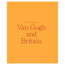 The EY Exhibition: Van Gogh and Britain exhibition book (hardback)