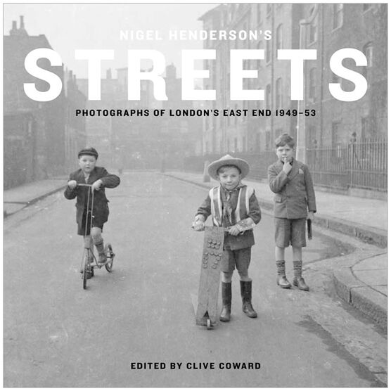 Nigel Henderson's Streets: Photographs of London's East End 1949-53