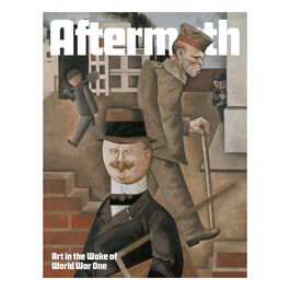 Aftermath: Art in the Wake of World War One