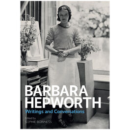 Barbara Hepworth: Writings & Conversations (paperback)