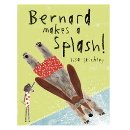 Signed copy of Bernard makes a Splash!