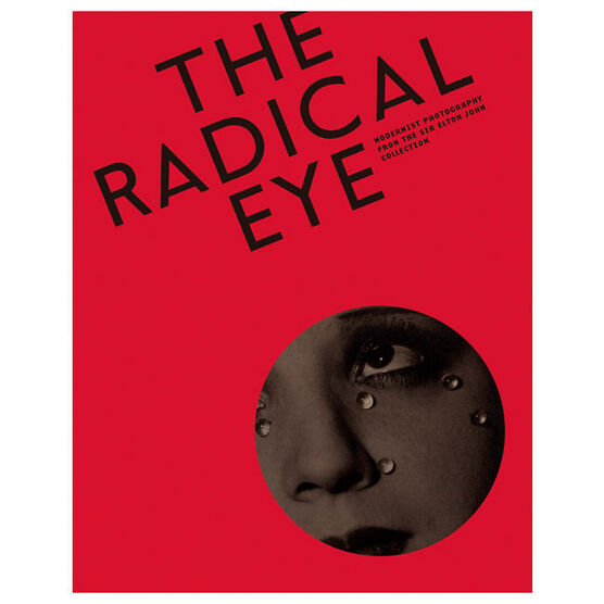 The Radical Eye: Modernist Photography from the Sir Elton John Collection - HB