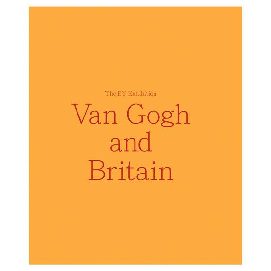 The EY Exhibition: Van Gogh and Britain exhibition book (hardback)