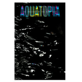 Aquatopia: The Imaginary of the Deep