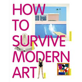 How to Survive Modern Art