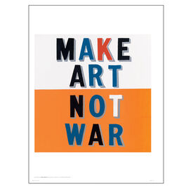 Bob & Roberta Smith Make Art Not War (poster)