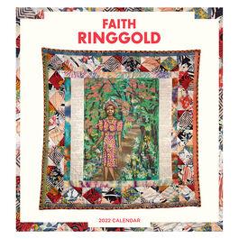 Faith Ringgold 2022 wall calendar
