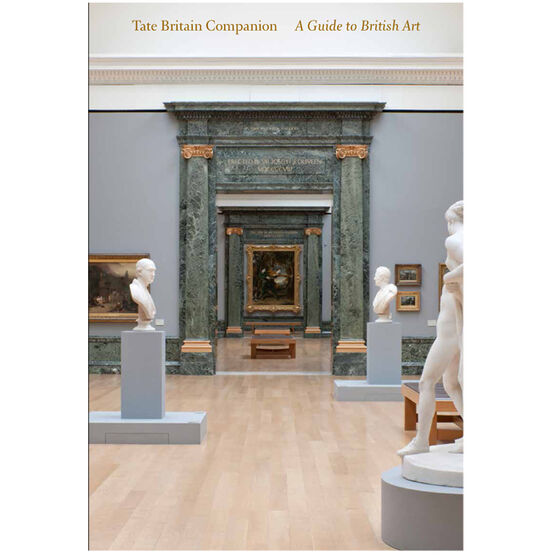 Tate Britain Companion: A Guide to British Art