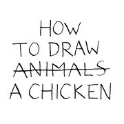 How to Draw a Chicken