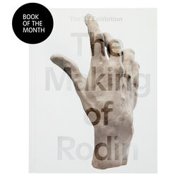 The Making of Rodin exhibition book of the month