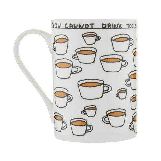 David Shrigley You Cannot Drink Too Much Tea Mug