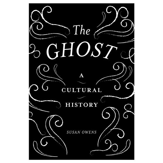 The Ghost: A Cultural History (paperback)