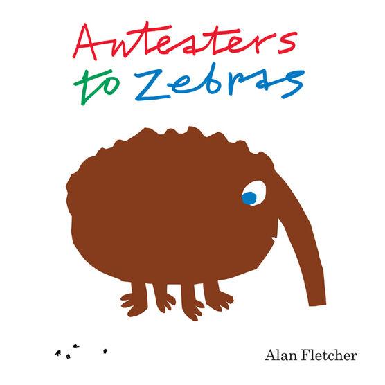Anteaters to Zebras
