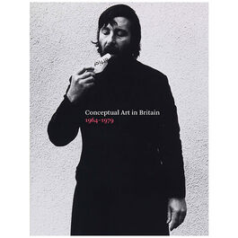 Conceptual Art in Britain 1964-79