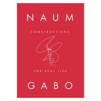 Naum Gabo : Constructions For Real Life exhibition book