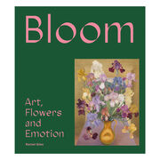 Bloom: Art, Flowers and Emotion